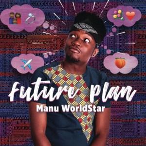 Manu Worldstar - Future Plan